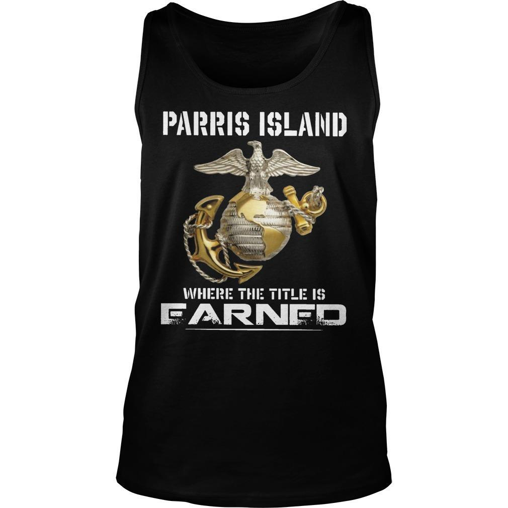 Parris Island Where The Title Is Earned Tank Top