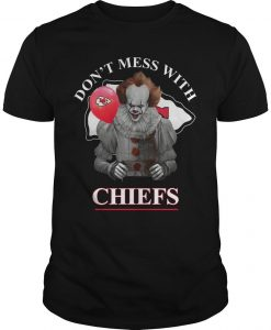 Pennywise IT Don't Mess With Chiefs Shirt