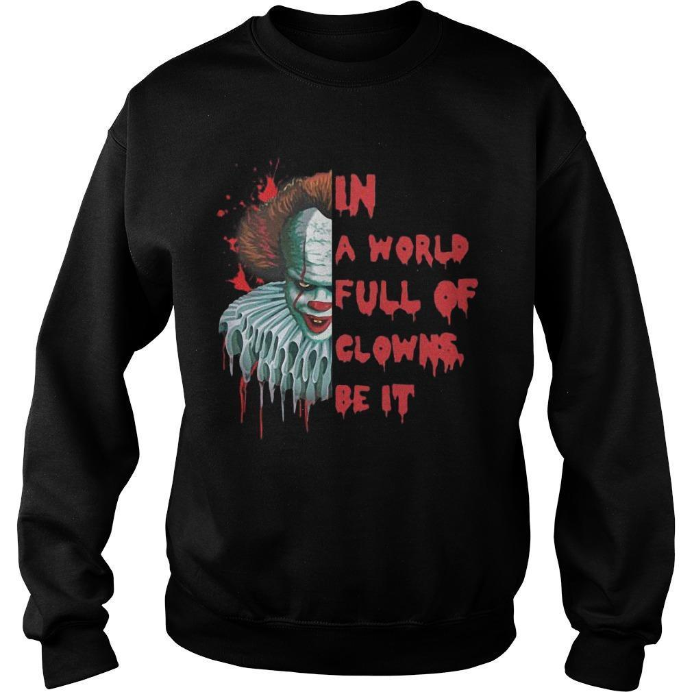 Pennywise In A World Full Of Clowns Be IT Sweater