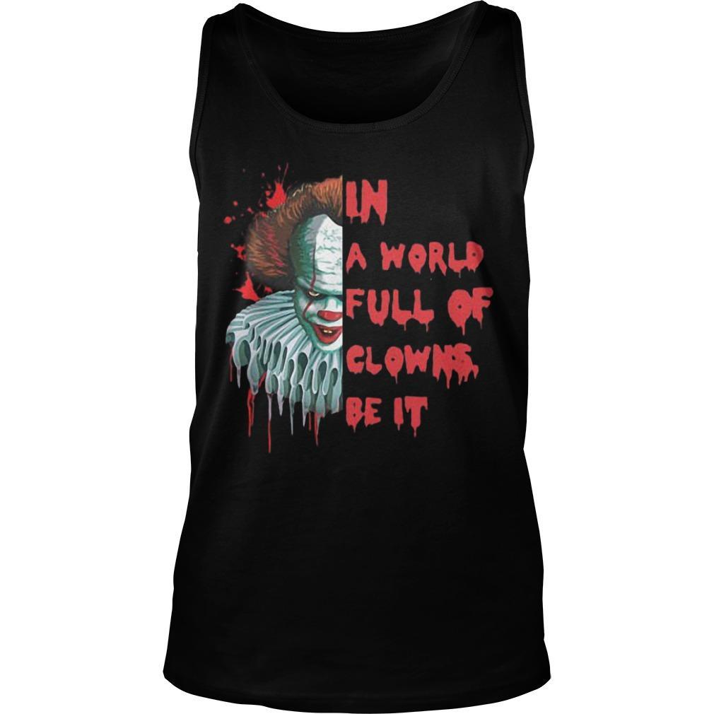 Pennywise In A World Full Of Clowns Be IT Tank Top
