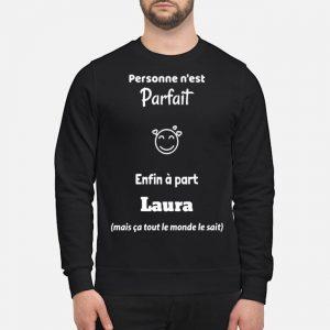 Personne N'est Parfait Enfin À Part Laura Shirt