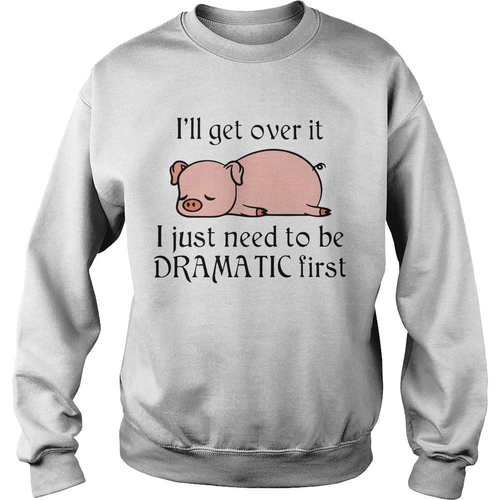 Pig I'll Get Over It I Just Need To Be Dramatic First Sweater