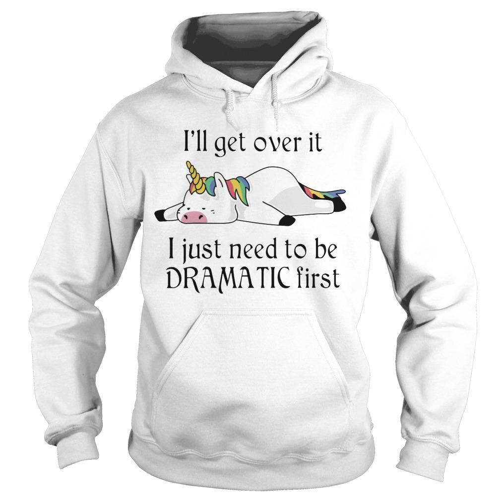 Pig Unicorn I'll Get Over It I Just Need To Be Dramatic First Hoodie