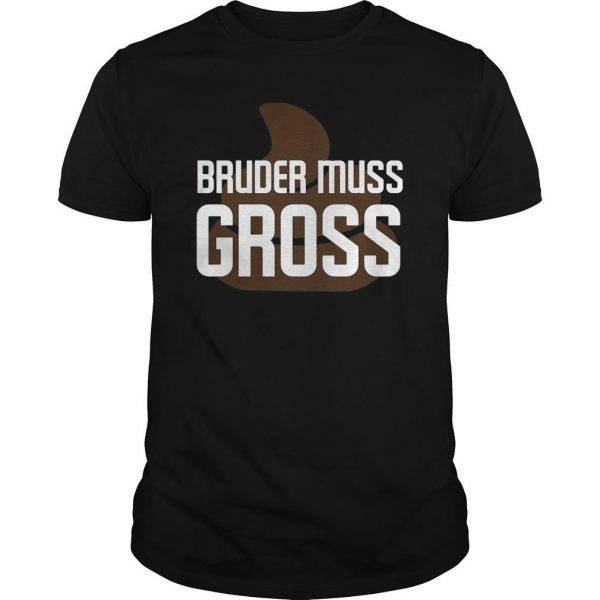 Poo Bruder Muss Gross Shirt