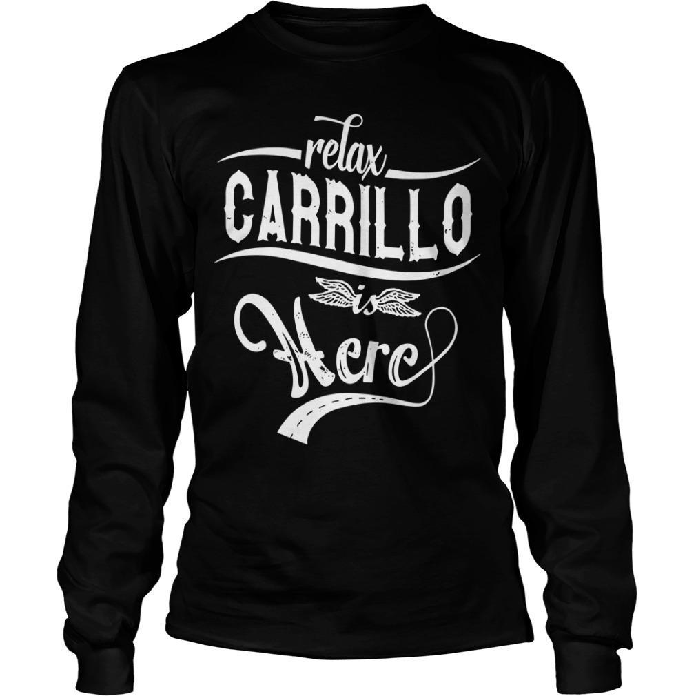 Relax Carrillo Is Here Longsleeve
