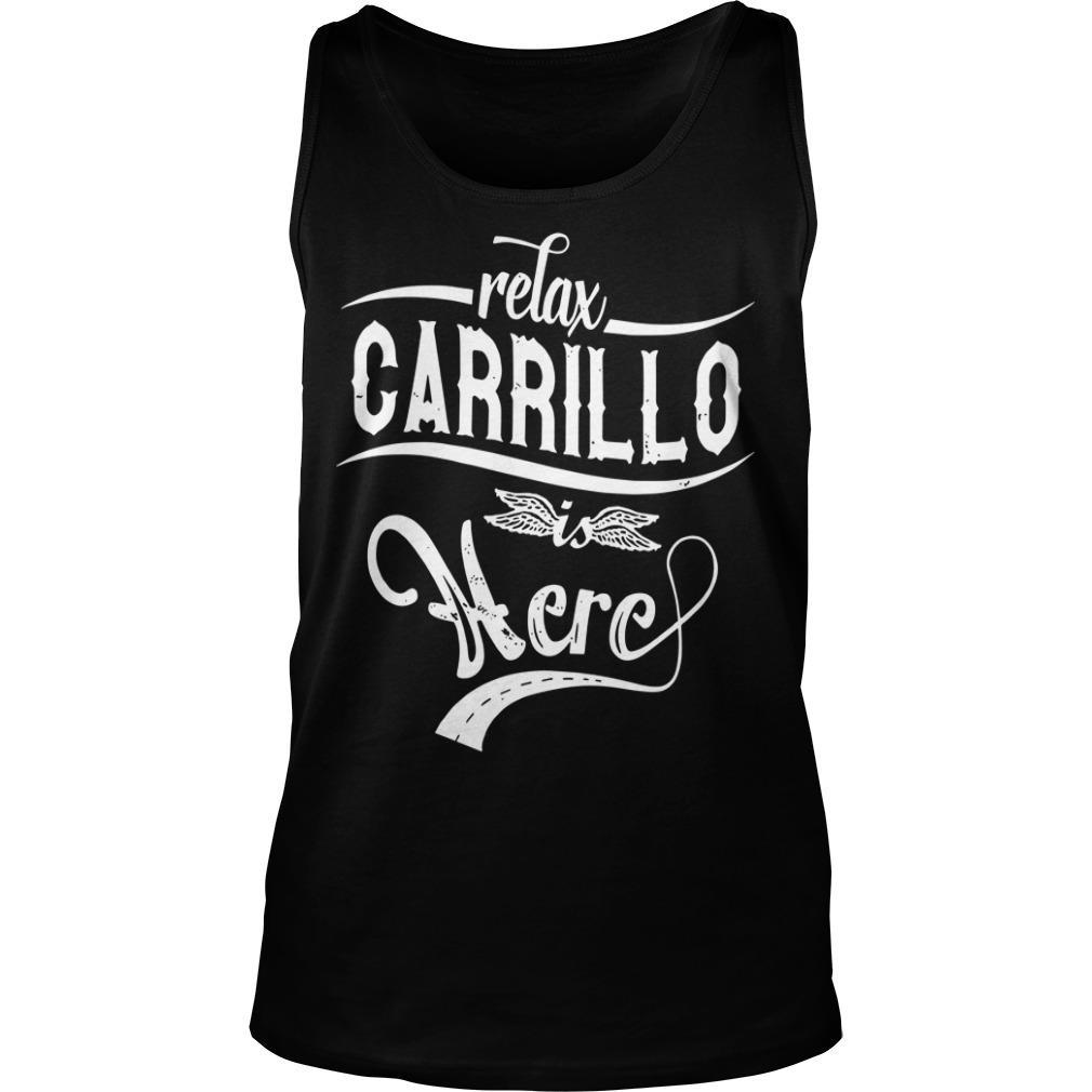 Relax Carrillo Is Here Tank Top