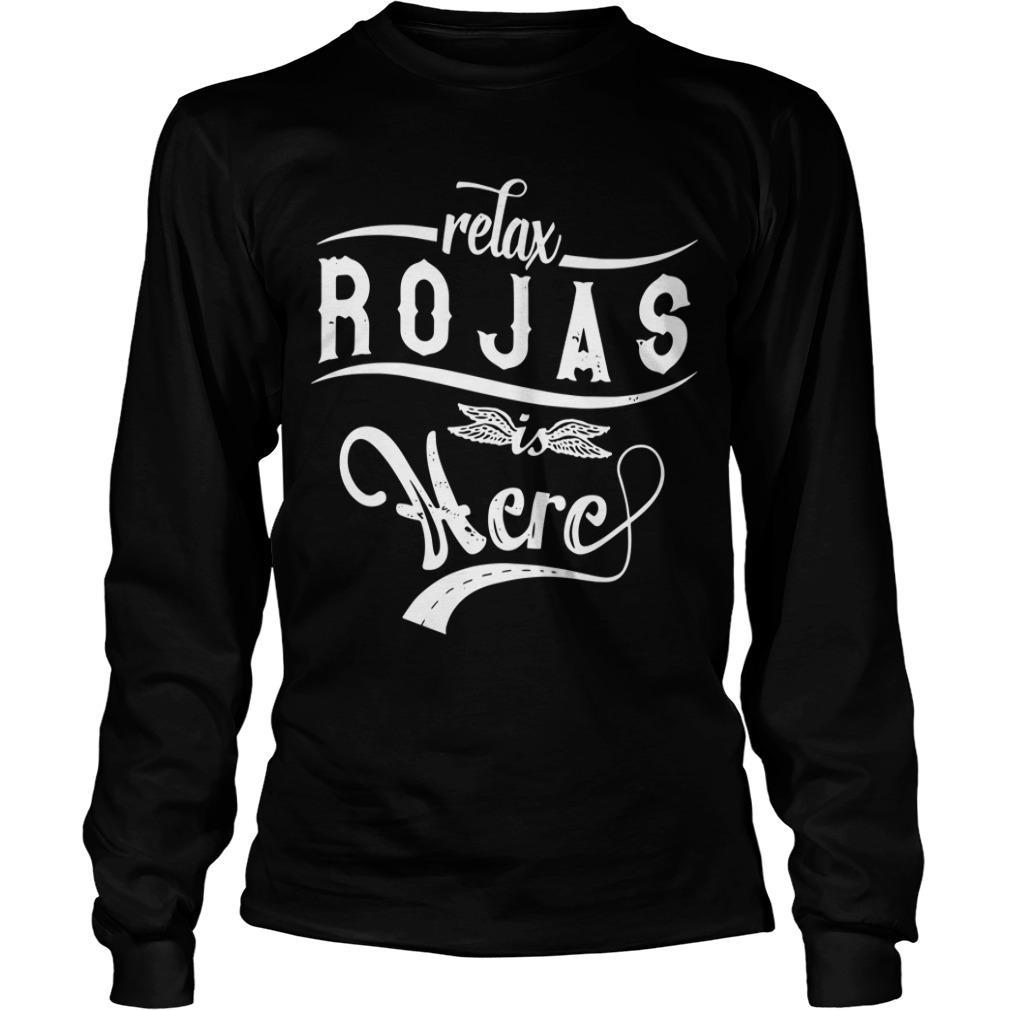 Relax Rojas Is Here Longsleeve