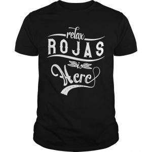 Relax Rojas Is Here Shirt
