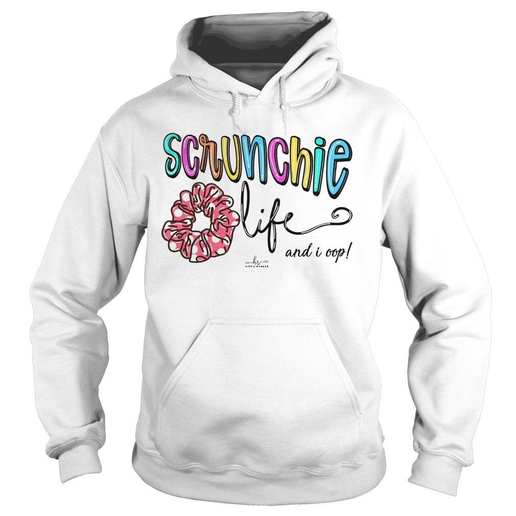 Scrunchie Life And I Oop Hoodie
