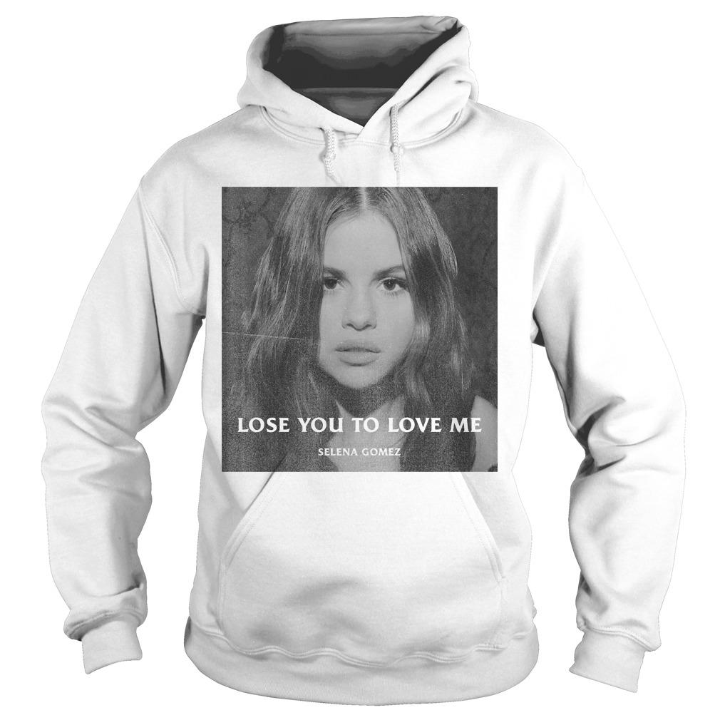Selena Gomez Lose You To Love Me Hoodie