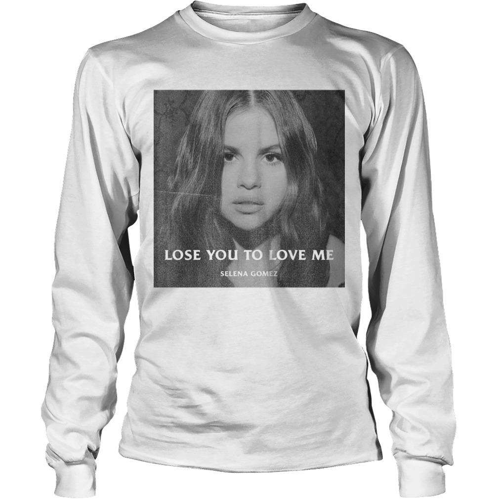 Selena Gomez Lose You To Love Me Longsleeve