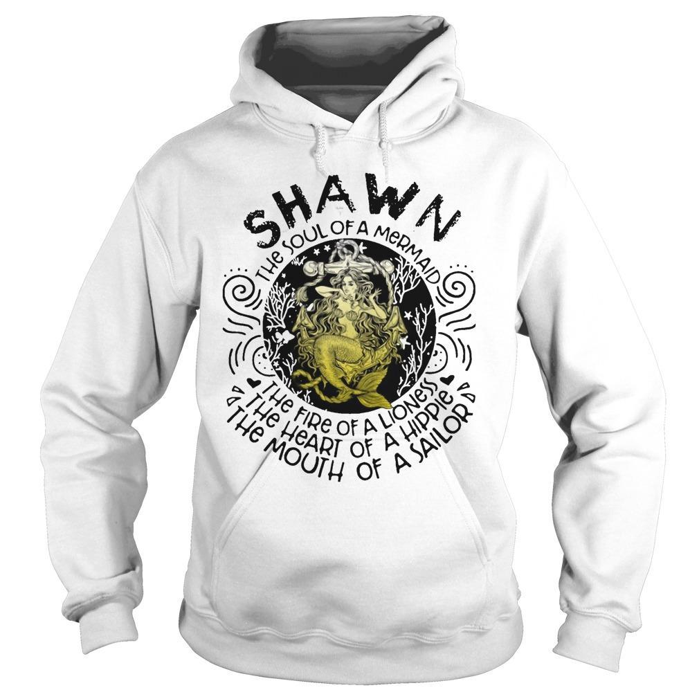 Shawn The Soul Of A Mermaid The Fire Of A Lioness Heart Of Hippie Hoodie