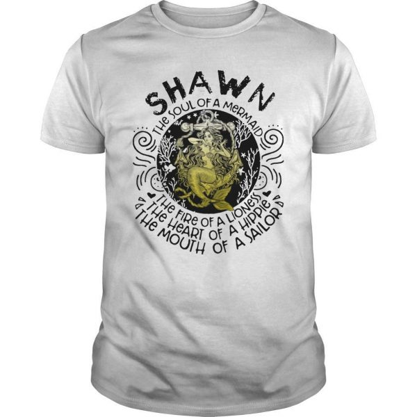 Shawn The Soul Of A Mermaid The Fire Of A Lioness Heart Of Hippie Shirt