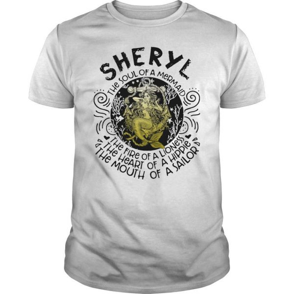 Sheryl The Soul Of A Mermaid The Fire Of A Lioness Heart Of Hippie Shirt