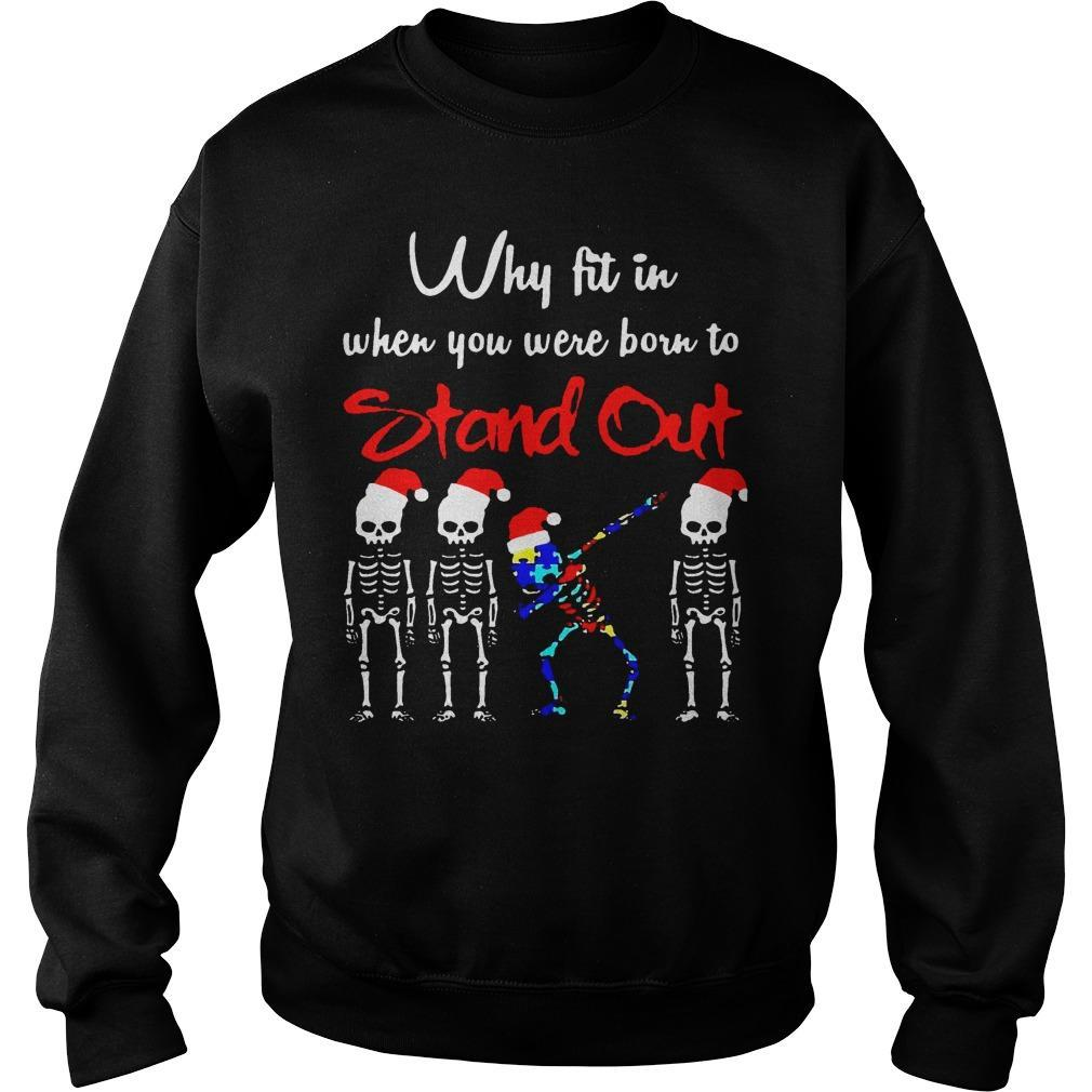 Skeleton Autism Dabbing Why Fit In When You Were Born To Stand Out Sweater