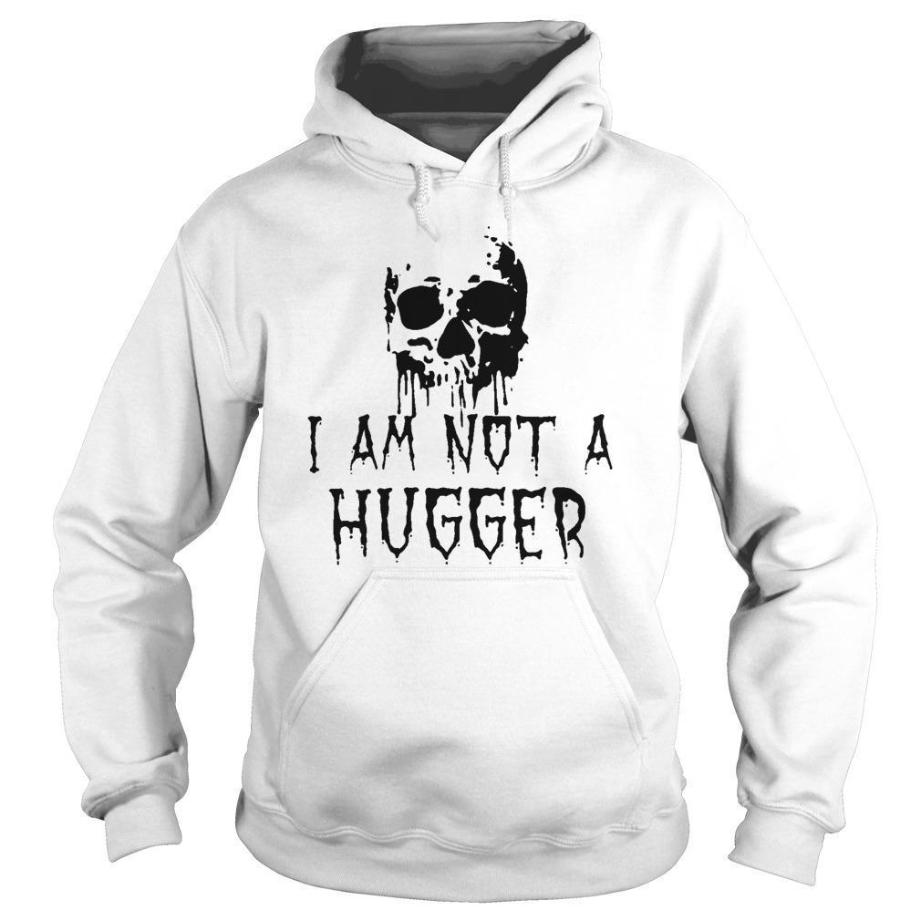 Skull I'm Not A Hugger Hoodie