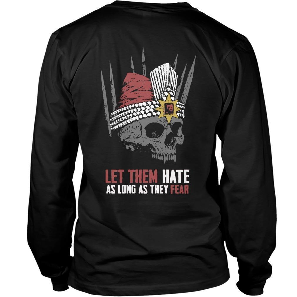 Skull Let Them Hate As Long As They Fear Longsleeve