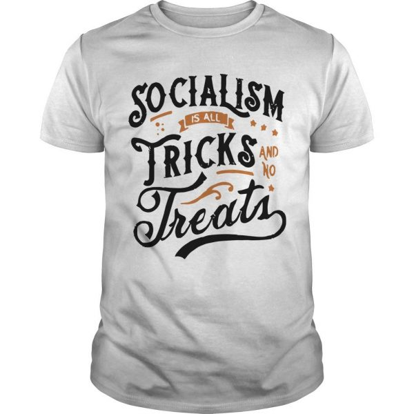 Socialism Is All Tricks And No Treats Shirt