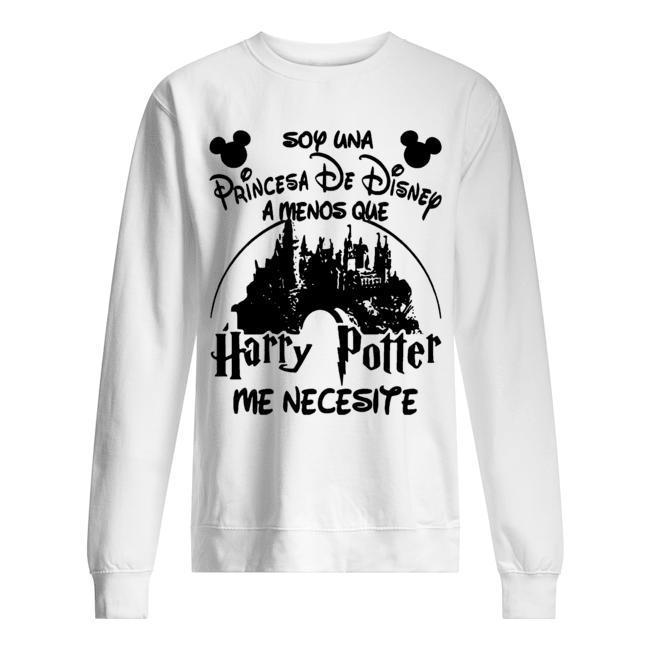 Soy Una Princesa De Disney A Menos Que Harry Potter Me Necesite Sweater