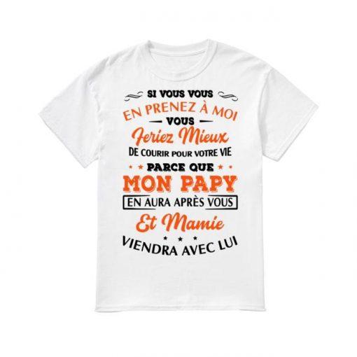 St Vous Vous En Prenez À Moi Parce Que Mon Papy Shirt