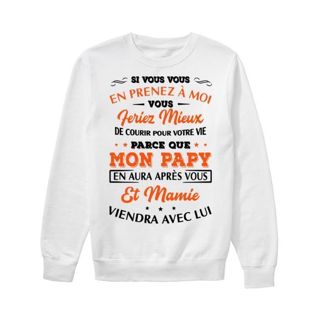 St Vous Vous En Prenez À Moi Parce Que Mon Papy Sweater