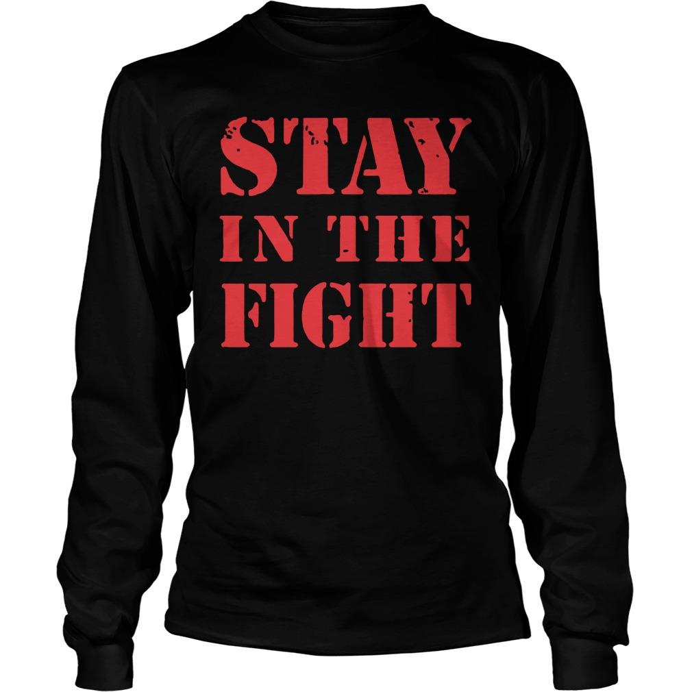 Stay In The Fight T Nationals Longsleeve