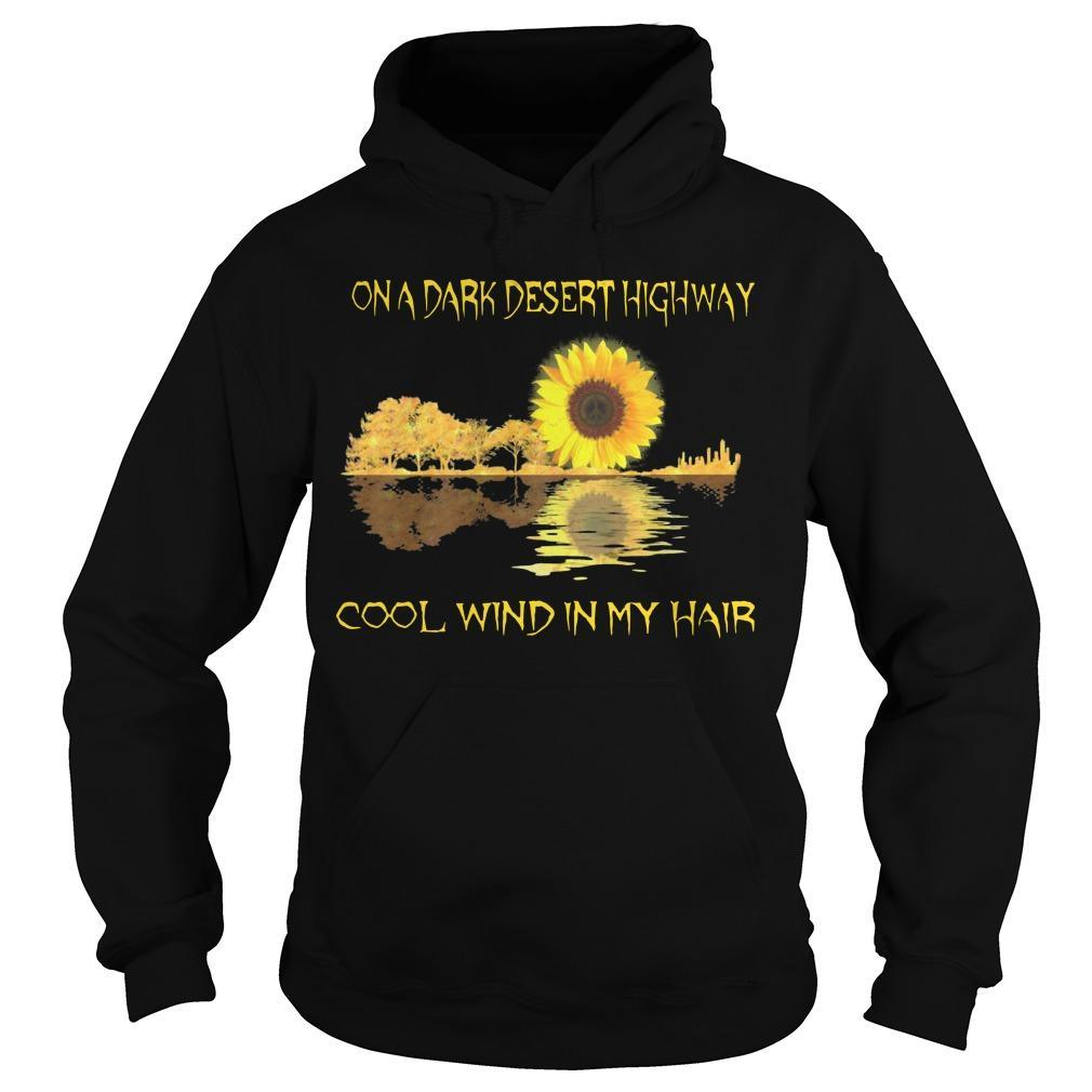 Sunflower Guitar On A Dark Desert Highway Cool Wind In My Hair Hoodie