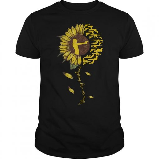 Sunflower Hunter You're My Sunshine Shirt