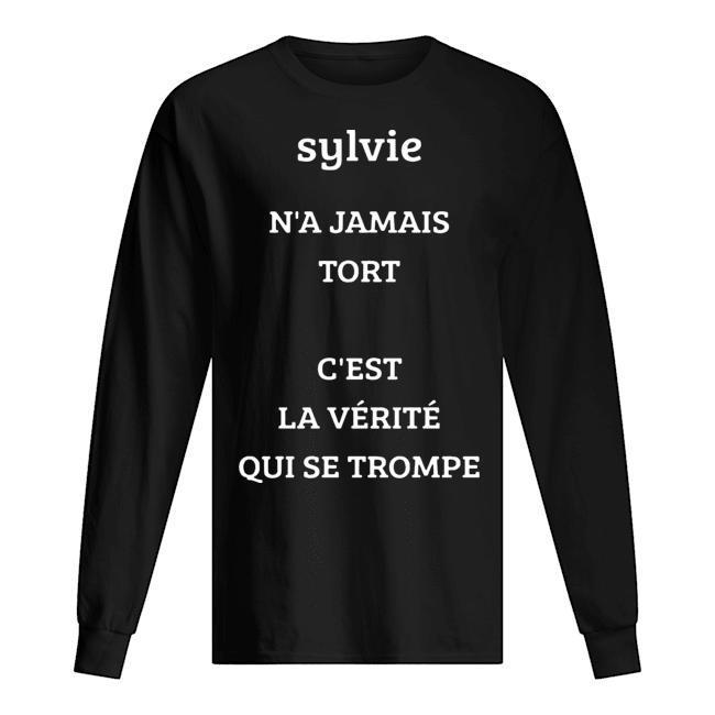 Sylvie N'a Jamais Tort C'est La Vérité Qui Se Trompe Longsleeve