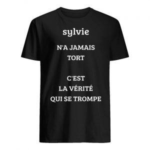 Sylvie N'a Jamais Tort C'est La Vérité Qui Se Trompe Shirt