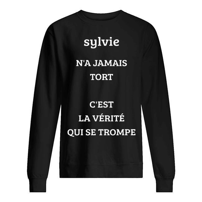 Sylvie N'a Jamais Tort C'est La Vérité Qui Se Trompe Sweater