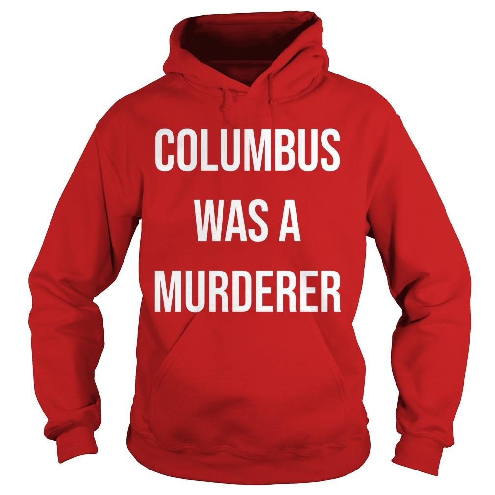 Teacher Columbus Was A Murdered Hoodie