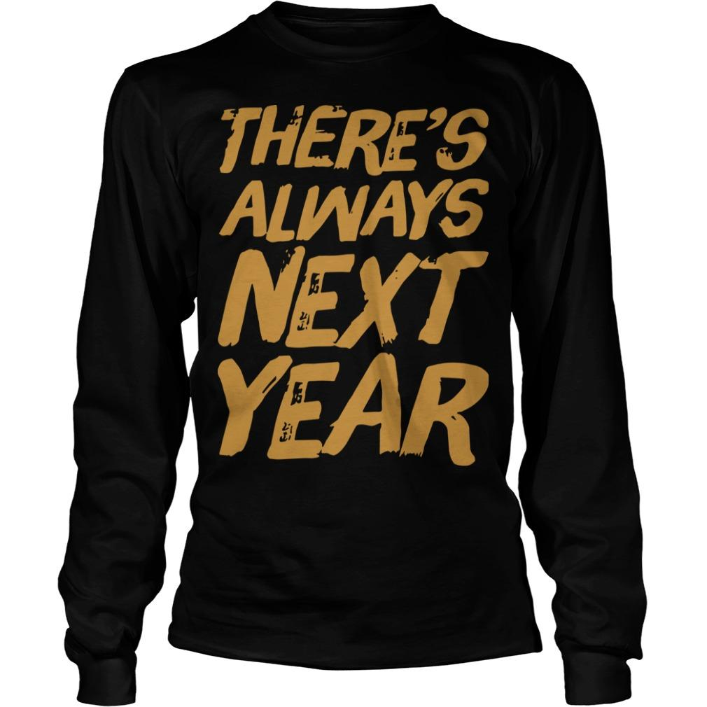There's Always Next Year Longsleeve