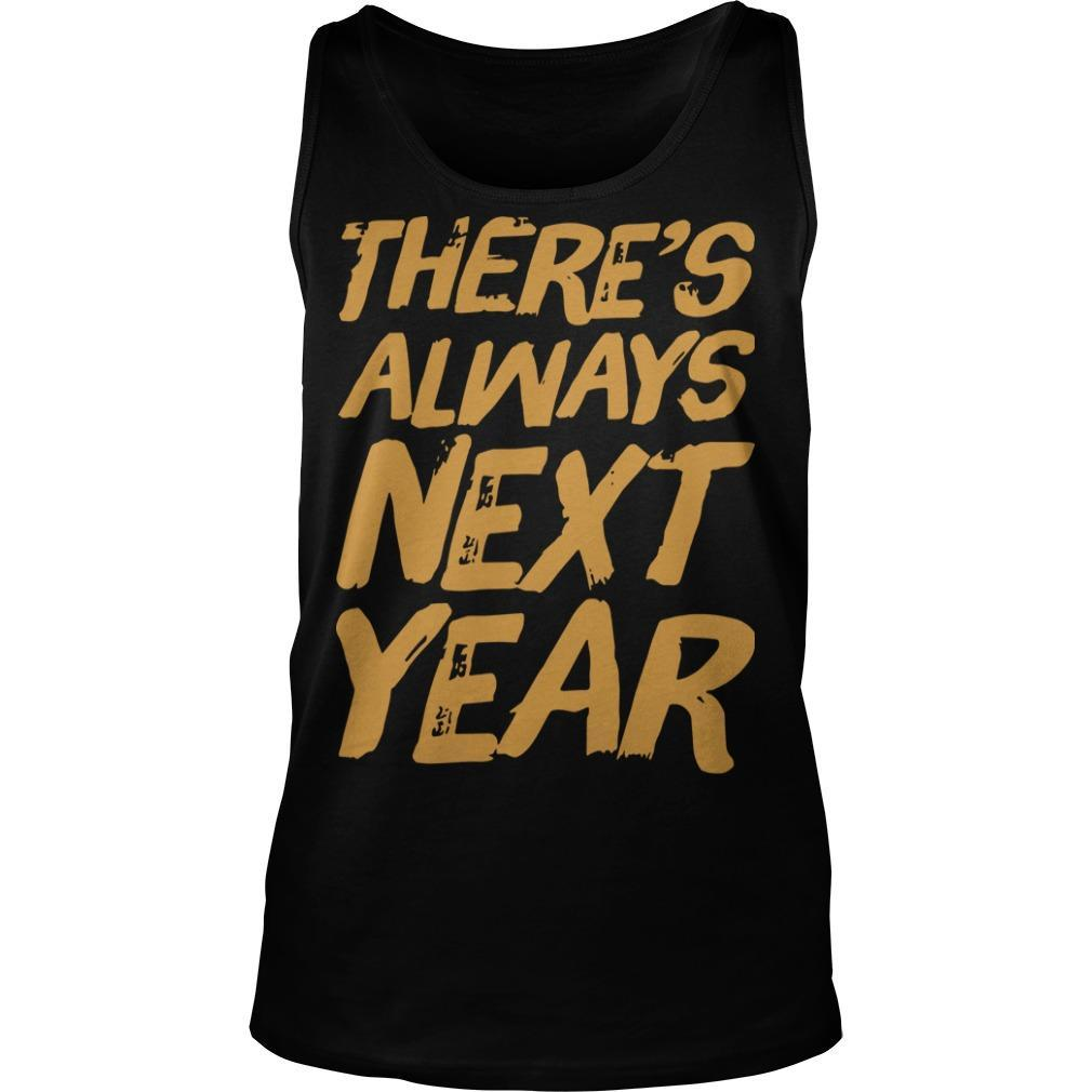 There's Always Next Year Tank Top