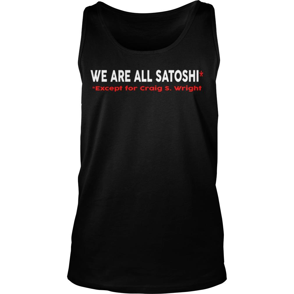 Tone Vays We Are All Satoshi Except For Craig S Wright Tank Top