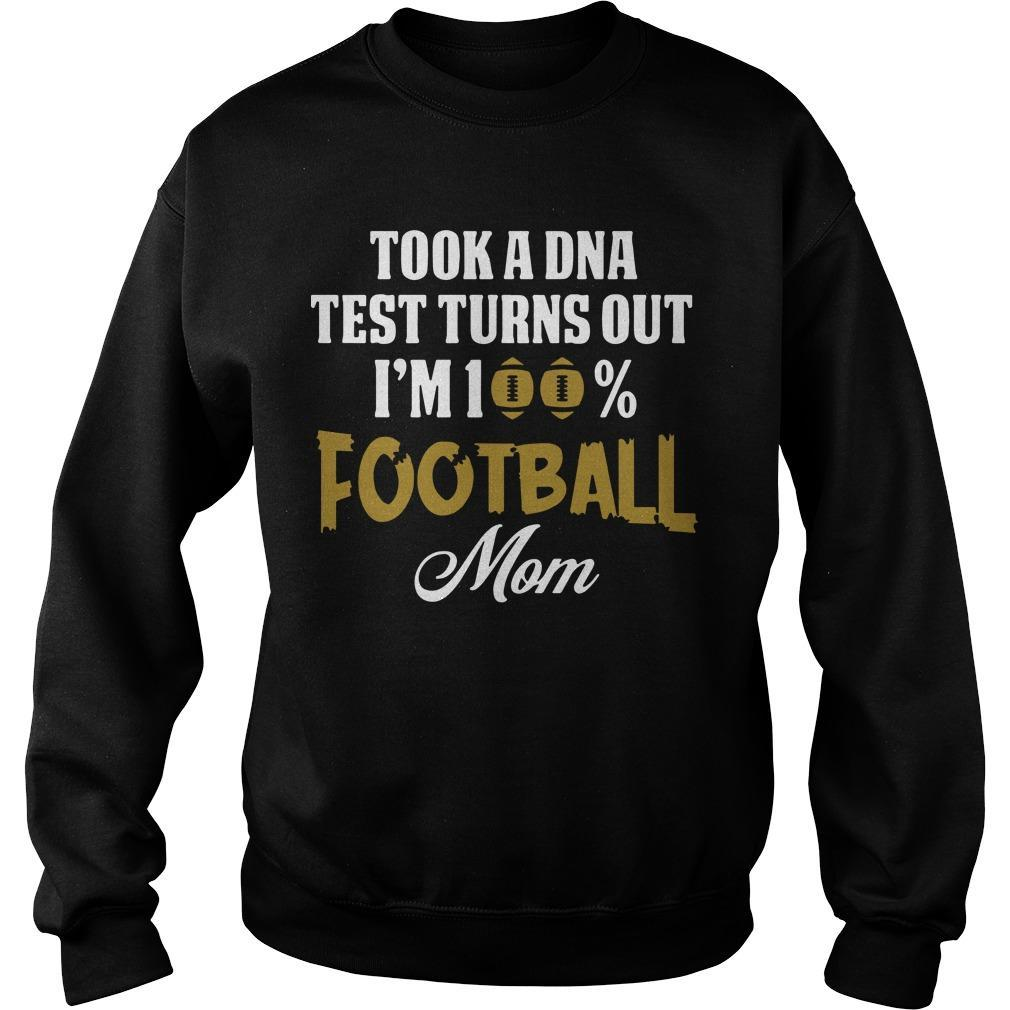 Took A Dna Test Turns Out I'm A 100% Football Mom Sweater