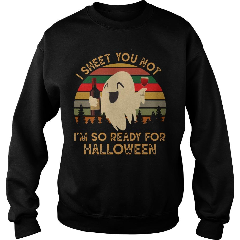 Vintage Ghost I Sheet You Not I'm So Ready For Halloween Sweater
