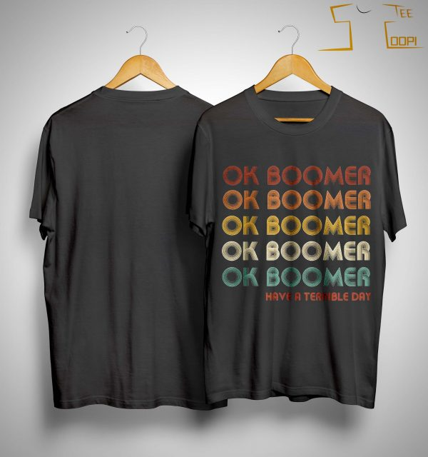 Vintage Have A Terrible Day Ok Boomer Shirt