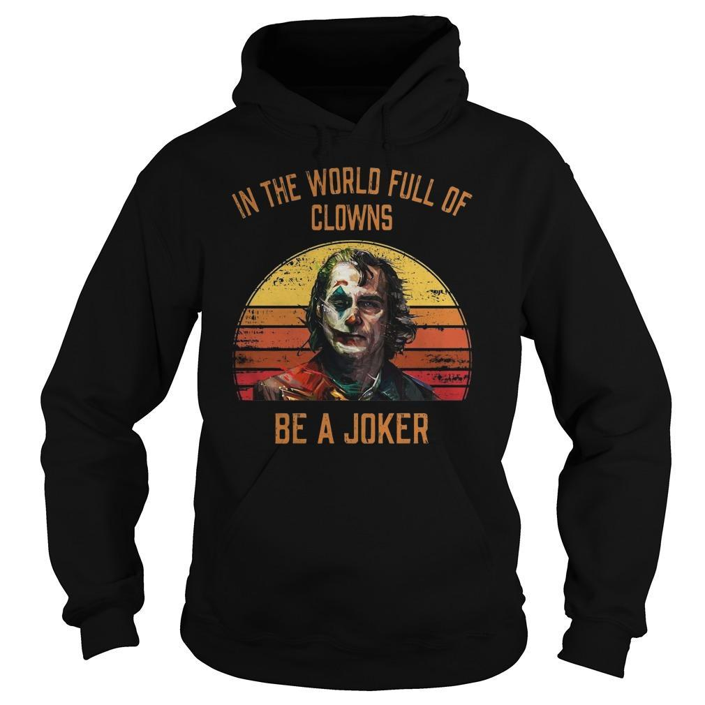 Vintage Sunset In The World Full Of Clowns Be A Joker Hoodie