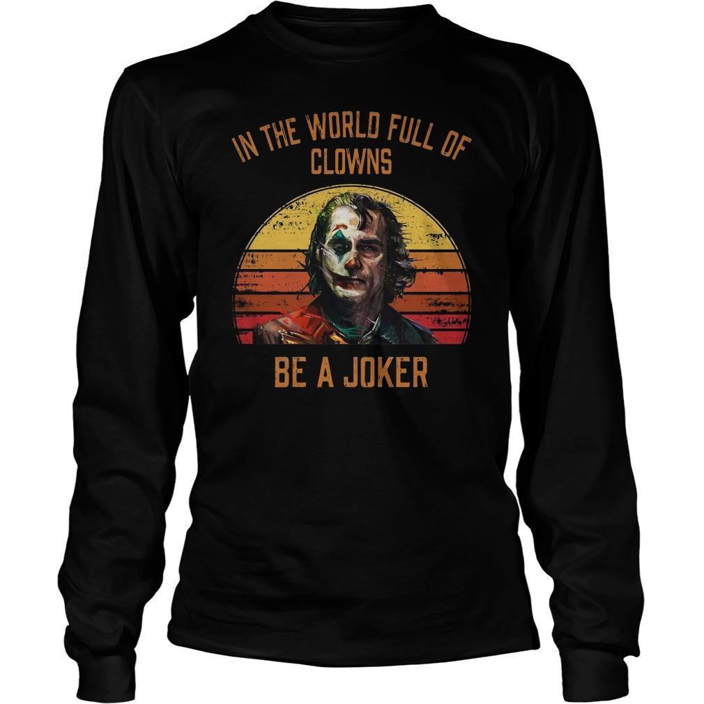 Vintage Sunset In The World Full Of Clowns Be A Joker Longsleeve