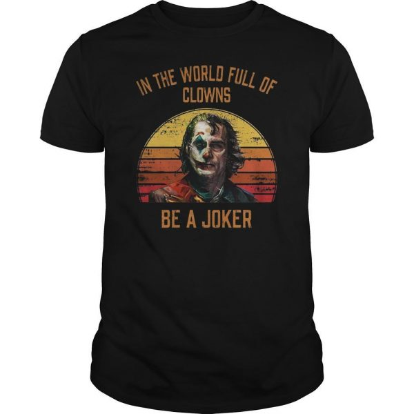 Vintage Sunset In The World Full Of Clowns Be A Joker Shirt