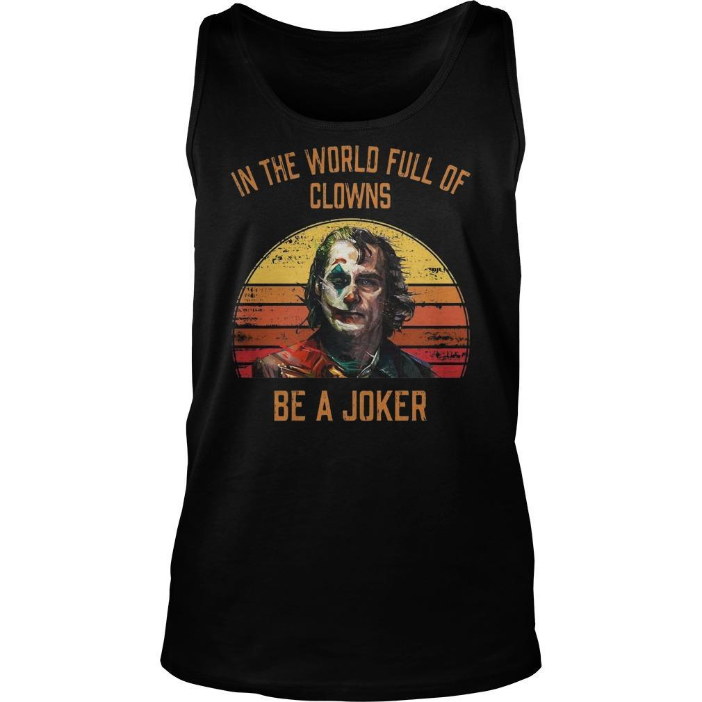 Vintage Sunset In The World Full Of Clowns Be A Joker Tank Top
