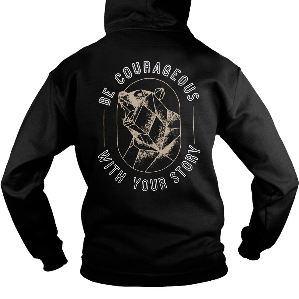 Wilderness Be Courageous With Your Story To Write Love On Her Arms Hoodie