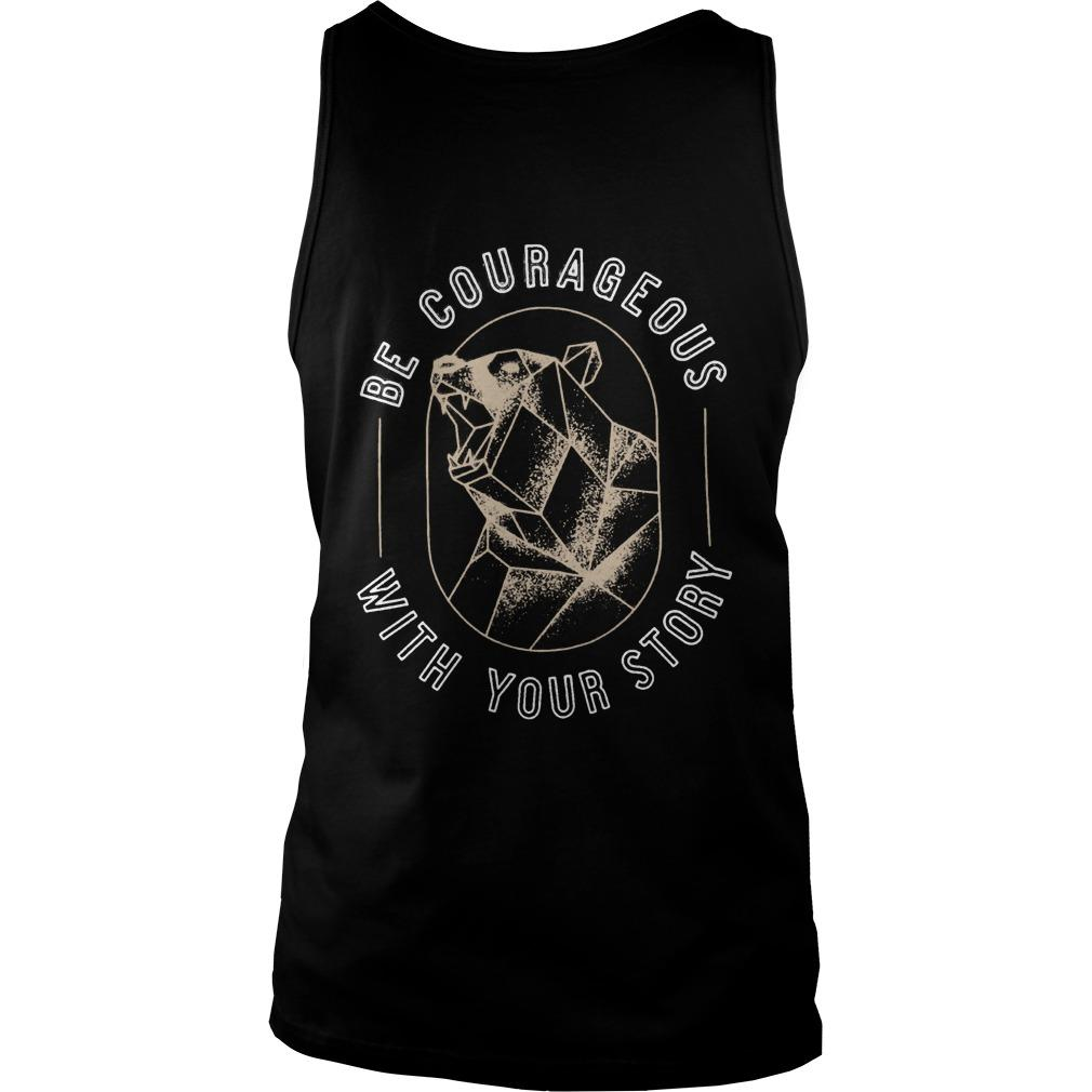 Wilderness Be Courageous With Your Story To Write Love On Her Arms Tank Top