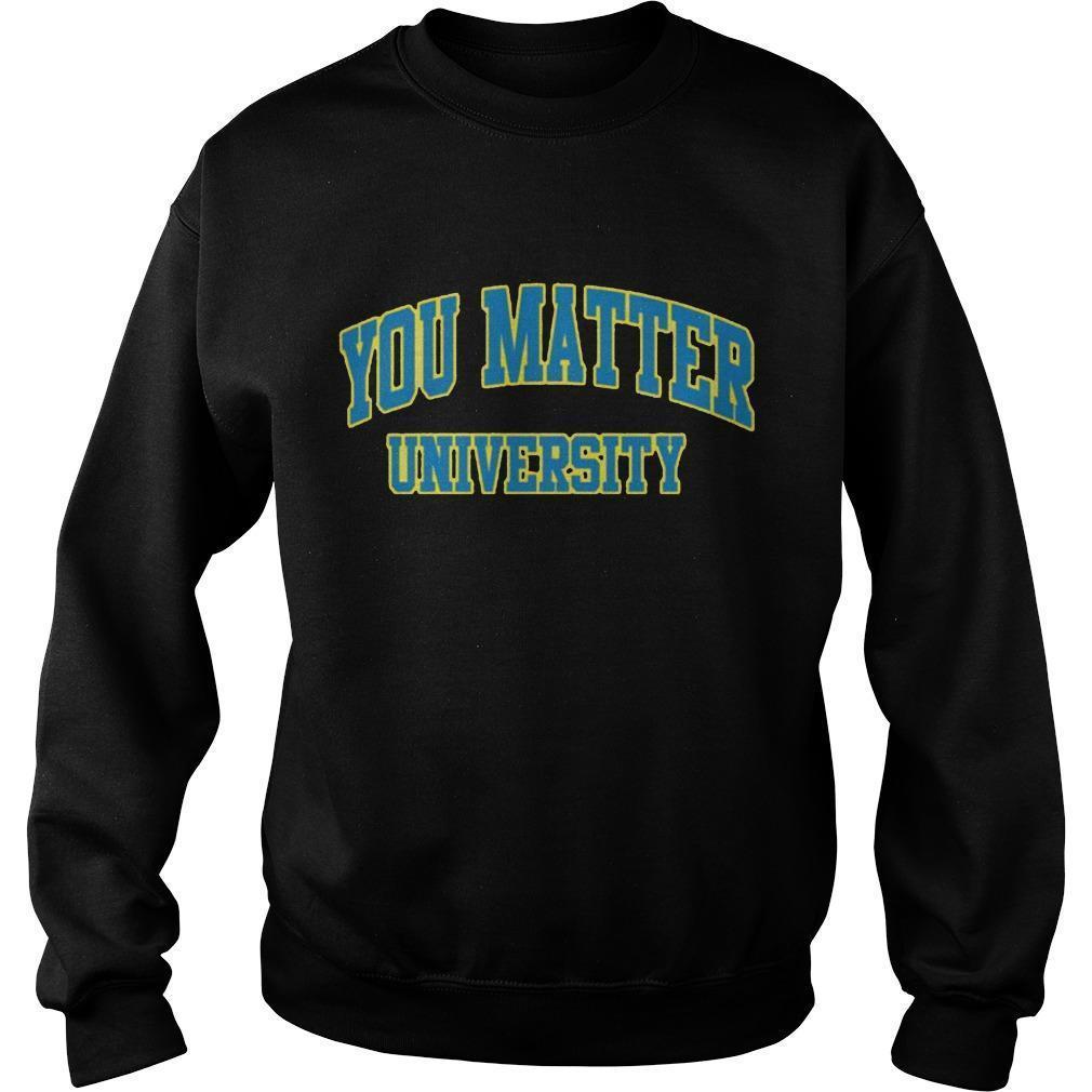 You Matter University Sweater