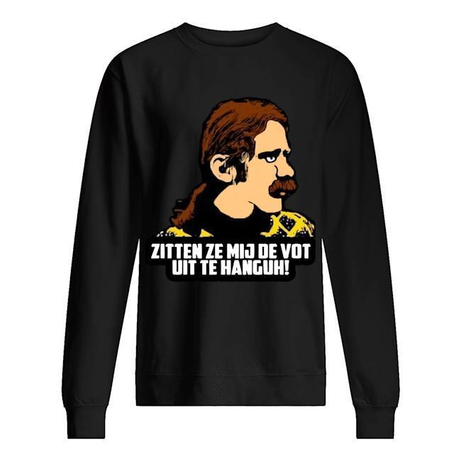 Zitten Ze Mij De Vot Uit Te Hanguh Sweater