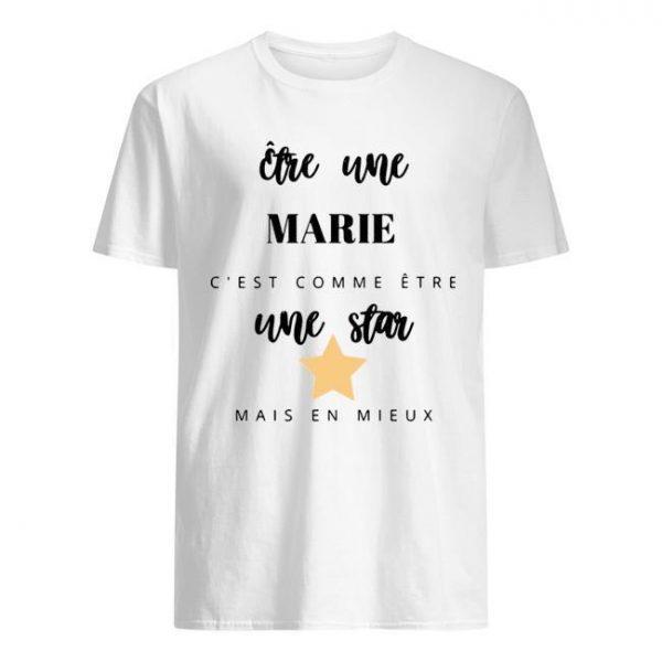 Être Une Marie C'est Comme Être Une Star Mais En Mieux Shirt