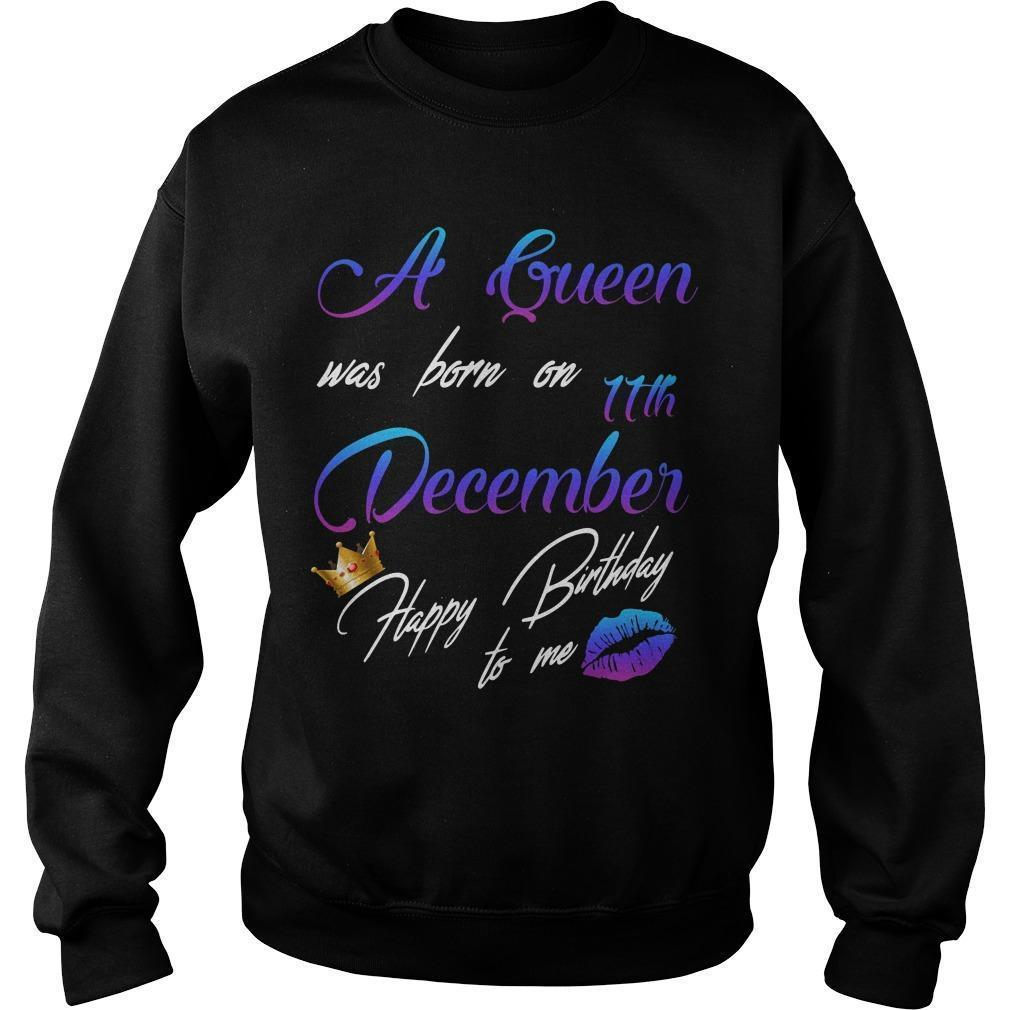 A Queen Was Born On 11th December Happy Birthday To Me Sweater