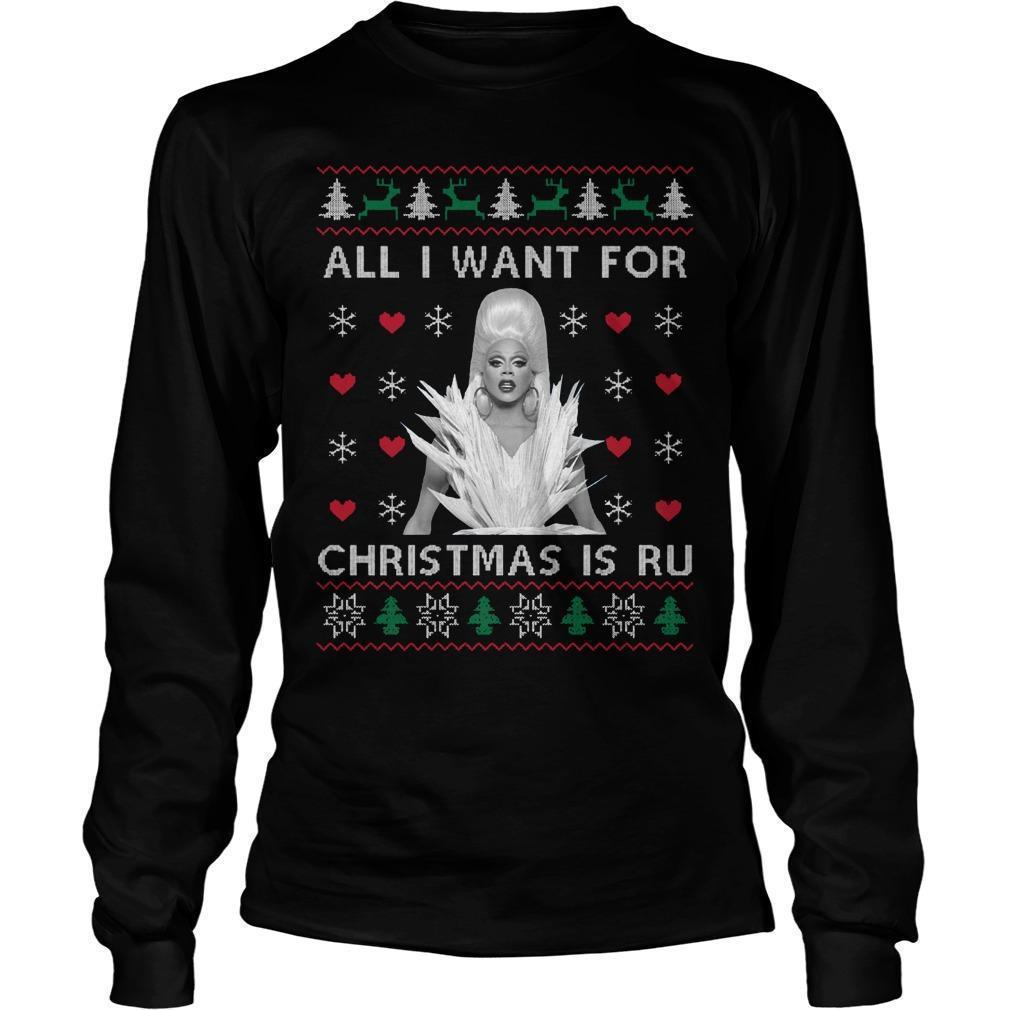All I Want For Christmas Is Ru Longsleeve