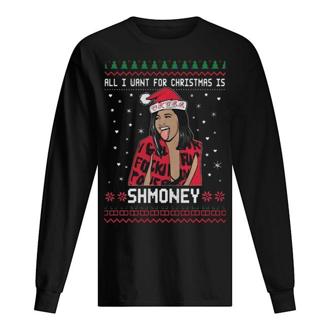 All I Want For Christmas Is Shmoney Cardi B Christmas Longsleeve
